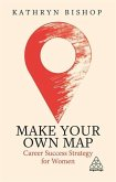 Make Your Own Map: Career Success Strategy for Women