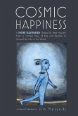Cosmic Happiness: A Short Illustrated Manual to Achieve Ultimate Fulfillment