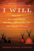 I Will: How Four American Indians Put Their Lives on the Line and Changed History
