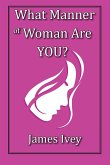 What Manner of Woman Are You?