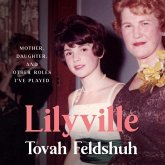 Lilyville Lib/E: Mother, Daughter, and Other Roles I've Played