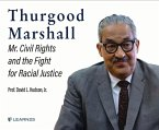 Thurgood Marshall: Mr. Civil Rights and the Fight for Racial Justice