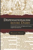 Dispensationalism Before Darby: Seventeenth-Century and Eighteenth-Century English Apocalypticism