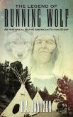 The Legend of Running Wolf: An Historical Native American Fiction Story