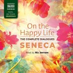 On the Happy Life - The Complete Dialogues
