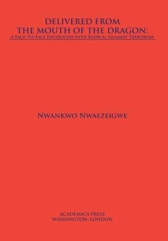 Delivered from the Mouth of the Dragon: A Face to Face Encounter with Islamist Terrorism - Nwaezeigwe, Nwankwo