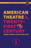 American Theatre in the Twenty-First Century: Absurd, Symbolic & Poetic Short Plays