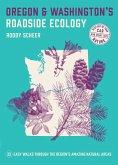 Oregon and Washington's Roadside Ecology: 33 Easy Walks Through the Region's Amazing Natural Areas