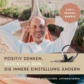 HYPNOSE-HÖRBUCH: Positiv Denken, glücklich sein, die innere Einstellung ändern (MP3-Download)