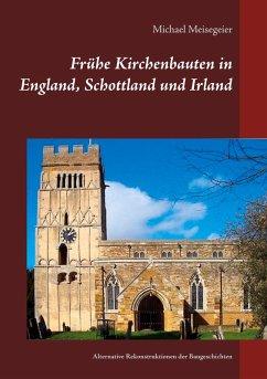 Frühe Kirchenbauten in England, Schottland und Irland (eBook, ePUB)
