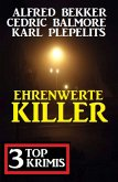 Ehrenwerte Killer: 3 Top Krimis (eBook, ePUB)