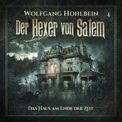 Der Hexer von Salem, Folge 4: Das Haus am Ende der Zeit (MP3-Download) - Lindner, Stefan; Hohlbein, Wolfgang