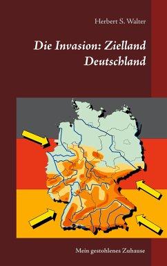 Die Invasion: Zielland Deutschland (eBook, ePUB)