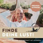 Finde Deine Lust! Mehr Lust, Sex und Leidenschaft mit Hypnose (MP3-Download)