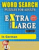WORD SEARCH PUZZLES EXTRA LARGE PRINT FOR ADULTS IN GERMAN - Delta Classics - The LARGEST PRINT WordSearch Game for Adults And Seniors - Find 2000 Cle