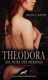 Theodora - Die Hure des Herzogs   Erotischer Roman (eBook, ePUB)