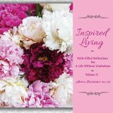 Inspired Living - Faith-Filled Reflections for a Life Without Limitations, Volume II