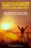 Selbstvertrauen: Entfessle deine innere Kraft! (eBook, ePUB)