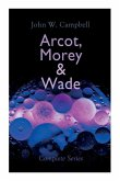 Arcot, Morey & Wade - Complete Series: The Black Star Passes, Islands of Space & Invaders from the Infinite