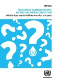 Frequently Asked Questions on the 1992 Water Convention with the Road Map to Facilitate Accession Processes
