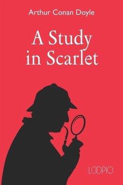 A Study in Scarlet: Large print Edition - Loopio; Doyle, Arthur Conan