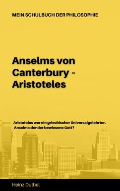 Mein Schulbuch der Philosophie ANSELMS VON CANTERBURY ARISTOTELES (eBook, ePUB)