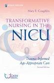 Transformative Nursing in the NICU, Second Edition (eBook, ePUB)