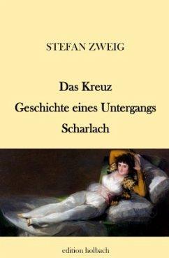 Das Kreuz. Geschichte eines Untergangs. Scharlach