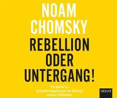 Rebellion oder Untergang! - Chomsky, Noam