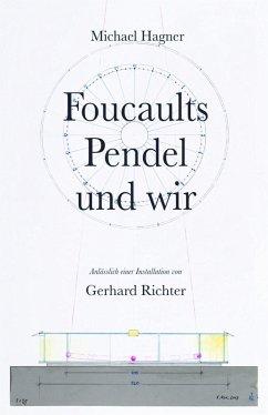 Michael Hagner: Foucaults Pendel und wir. Anlässlich der Installation