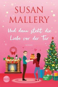 Und dann steht die Liebe vor der Tür / Happily Inc Bd.6 - Mallery, Susan