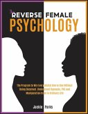 The Reverse Female Psychology: The Program to Win Every Match One VS One without Being Deceived. Understand Hypnosis, PNL and Manipulation Used in Or