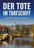 Der Tote im Torfschiff. Ostfrieslandkrimi (eBook, ePUB)
