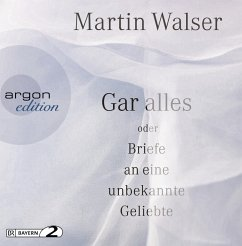 Gar alles oder Briefe an eine unbekannte Geliebte, 3 Audio-CDs (Restauflage) - Walser, Martin