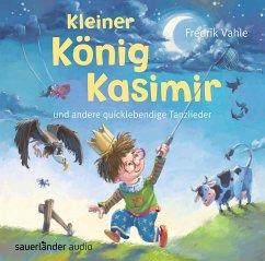 Kleiner König Kasimir und andere quicklebendige Tanzlieder, 1 Audio-CD (Restauflage) - Kleiner König Kasimir und andere quicklebendige Tanzlieder, 1 Audio-CD