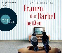 Frauen, die Bärbel heißen, 7 Audio-CDs (Restauflage) - Reiners, Marie