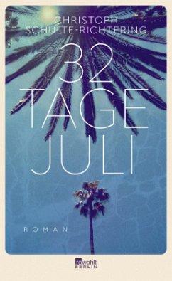32 Tage Juli (Mängelexemplar) - Schulte-Richtering, Christoph
