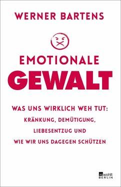 Emotionale Gewalt (Mängelexemplar) - Bartens, Werner