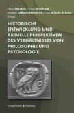 Historische Entwicklung und aktuelle Perspektiven des Verhältnisses von Philosophie und Psychologie