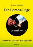 Die Corona-Lüge - demaskiert