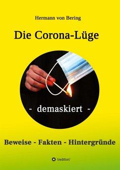 Die Corona-Lüge - demaskiert - von Bering, Hermann