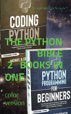The Python Bible: 2 BOOKS IN ONE (color version): 2 BOOKS IN ONE: Your Personal Guide for Getting into Programming and Use Python Like A