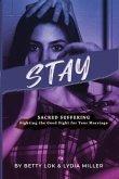 Stay : Sacred Suffering (eBook, ePUB)