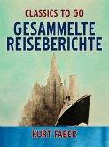 Gesammelte Reiseberichte (eBook, ePUB)
