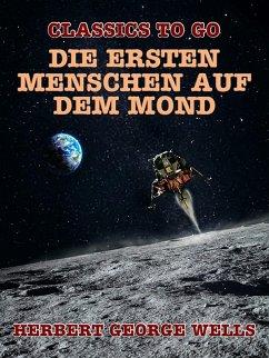Die ersten Menschen auf dem Mond (eBook, ePUB) - Wells, Herbert George