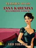 Anna Karenina - Illustrierte Fassung (eBook, ePUB)
