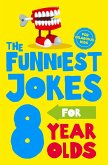 The Funniest Jokes for 8 Year Olds (eBook, ePUB)
