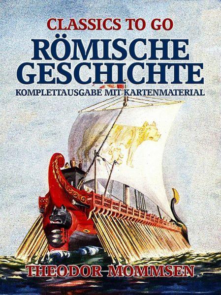 Römische Geschichte - Komplettausgabe mit Kartenmaterial (eBook, ePUB)