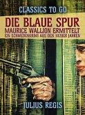 Die blaue Spur: Maurice Wallion ermittelt. Ein Schwedenkrimi aus den 1920er Jahren (eBook, ePUB)