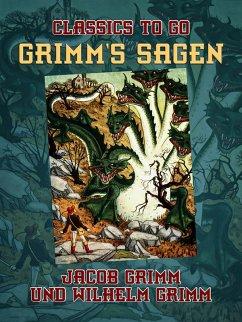 Grimms Sagen (eBook, ePUB) - Grimm, Jacob und Wilhelm